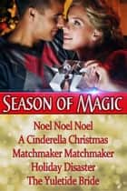 Season of Magic ebook by Merry Holly,Cara Marsi/ Bobbi Lerman,Vicki Batman/ Gerri Brousseau