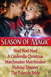 Season of Magic - Holiday Box Set ebook by Merry Holly, Cara Marsi/ Bobbi Lerman, Vicki Batman/ Gerri Brousseau