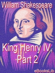 King Henry IV, Part 2 ebook by Shakespeare, William
