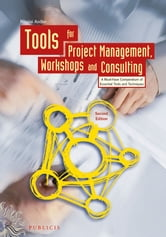 Tools for Project Management, Workshops and Consulting - A Must-Have Compendium of Essential Tools and Techniques ebook by Nicolai Andler