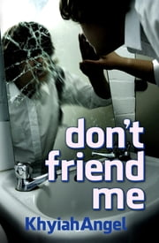 don't friend me ebook by Khyiah Angel