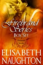 Firebrand Series Box Set ebook by Elisabeth Naughton