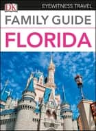 Family Guide Florida ebook by DK Travel