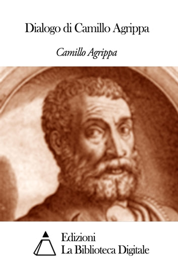 Dialogo di Camillo Agrippa ebook by Camillo Agrippa