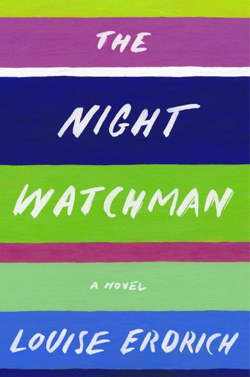 The Night Watchman ebook by Louise Erdrich