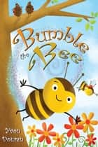Bumble The Bee eBook by Yvon Douran