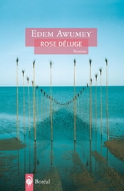 Rose déluge ebook by Edem Awumey