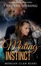 Mating Instinct (Morgan Clan Bears, Book 2) ebook by