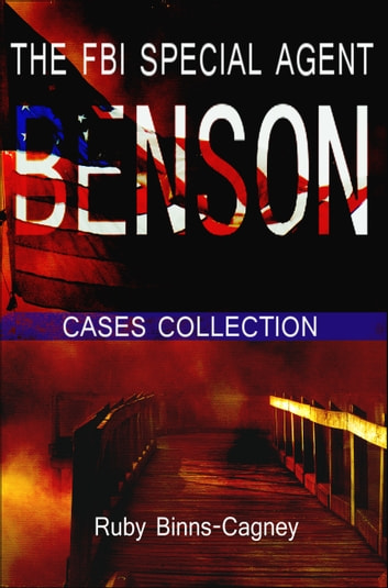 The FBI Special Agent Benson Cases Collection ebook by Ruby Binns-Cagney