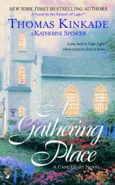 The Gathering Place - A Cape Light Novel ebook by Thomas Kinkade,Katherine Spencer