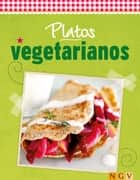 Platos vegetarianos - Cocina fresca de temporada ebook by Naumann & Göbel Verlag