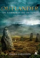 Outlander, os Tambores do Outono - parte 2 ebook by Diana Gabaldon