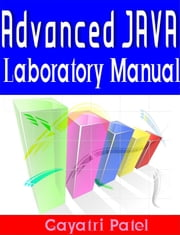 Advanced JAVA Laboratory Manual ebook by Gayatri Patel