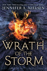 Wrath of the Storm (Mark of the Thief #3) ebook by Jennifer A. Nielsen