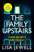 The Family Upstairs - The Number One bestseller from the author of Then She Was Gone ebook by Lisa Jewell