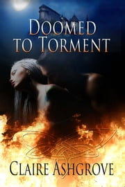 Doomed to Torment ebook by Claire Ashgrove