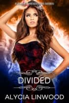 Divided (Element Preservers Series, Book 03) ebook by Alycia Linwood