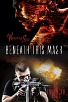 Beneath This Mask ebook by Victoria Sue