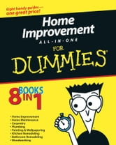 Home Improvement All-in-One For Dummies ebook by Roy Barnhart,James Carey,Morris Carey,Gene Hamilton,Katie Hamilton,Donald R. Prestly,Jeff Strong