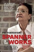 Spanner in the Works ebook by Patricia Fahrenfort