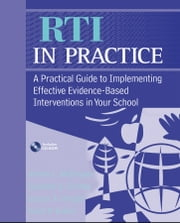 RTI in Practice - A Practical Guide to Implementing Effective Evidence-Based Interventions in Your School ebook by James L. McDougal,Suzanne B. Graney,James A. Wright,Scott P. Ardoin
