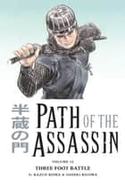 Path of the Assassin Volume 12: Three Foot Battle ebook by Kazuo Koike