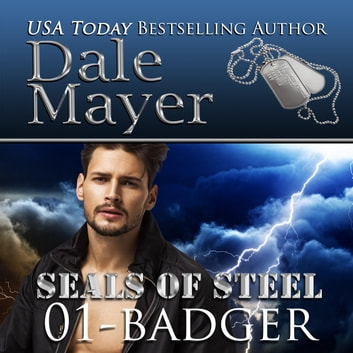 Badger - Book 1 of SEALs of Steel audiobook by Dale Mayer