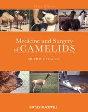 Medicine and Surgery of Camelids ebook by Murray E. Fowler