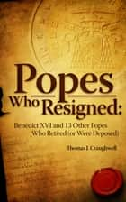 Popes Who Resigned eBook par Thomas J. Craughwell