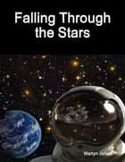 Falling Through the Stars ebook by Martyn Jones