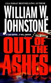 Out of The Ashes #1 ebook by William W. Johnstone
