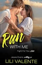 Run With Me ebook by Lili Valente,Jessie Evans