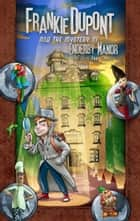 Frankie dupont and the science fair sabotage ebook by julie anne frankie dupont and the mystery of enderby manor ebook by julie anne grasso fandeluxe Image collections