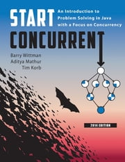 Start Concurrent - An Introduction to Problem Solving in Java with a Focus on Concurrency, 2014 ebook by Barry Wittman, Aditya Mathur, Tim Korb