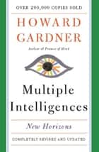 Multiple Intelligences ebook by Howard E. Gardner