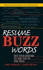 Resume Buzz Words - Get Your Resume to the Top of the Pile! ebook by Erik Herman, Sarah Rocha