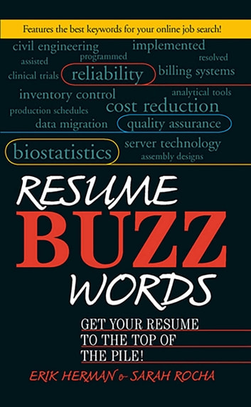 Resume Buzz Words - Get Your Resume to the Top of the Pile! ebook by Erik Herman,Sarah Rocha