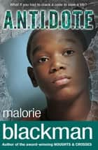A.N.T.I.D.O.T.E. ebook by Malorie Blackman