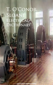 Electrical Dictionary ebook by T.  O'Conor Sloane