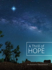 A Thrill of Hope - An Advent Devotional ebook by Various