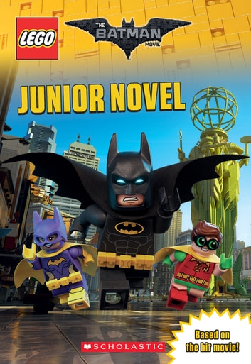 Junior Novel The Lego Batman Movie Ebook By Jeanette Lane Rakuten Kobo