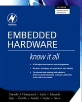 Embedded Hardware: Know It All ebook by Ganssle, Jack