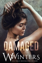 Damaged - Damaged Duet Book 1 ebook by W. Winters, Willow Winters