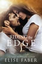 Riding The Edge ebook by Elise Faber