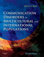 Communication Disorders in Multicultural Populations ebook by Dolores E. Battle