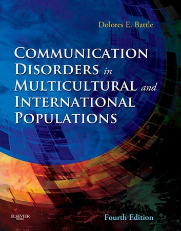 Communication Disorders in Multicultural Populations - E-Book ebook by Dolores E. Battle, PhD