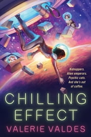 Chilling Effect - A Novel ebook by Valerie Valdes