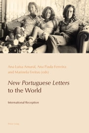 New Portuguese Letters to the World - International Reception ebook by Ana Luísa Amaral,Ana Paula Ferreira,Marinela Freitas