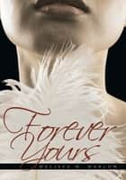 Forever Yours ebook by Melissa M. Marlow