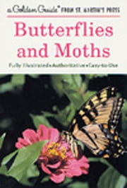 Butterflies and Moths ebook by Robert T. Mitchell,Herbert S. Zim,Andre Durenceau